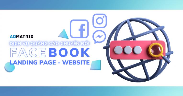 dịch vụ quảng cáo chuyển đổi facebook landing page - Tinh Gọn - Nhanh Chóng - Hiệu Quả (Admatrix Agency)