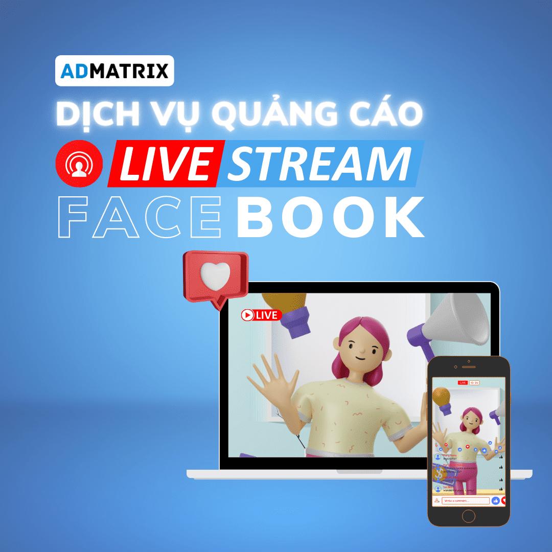 dich vu quang cao livestream facebook admatri size vuong